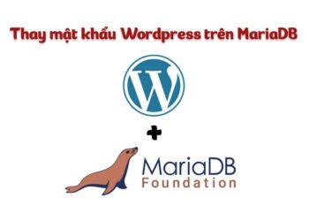 Thay mật khẩu Wordpress trên MariaDB