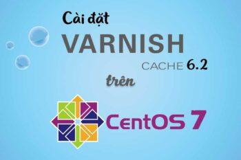 cài đặt Varnish Cache 6.2 trên CentOS 7