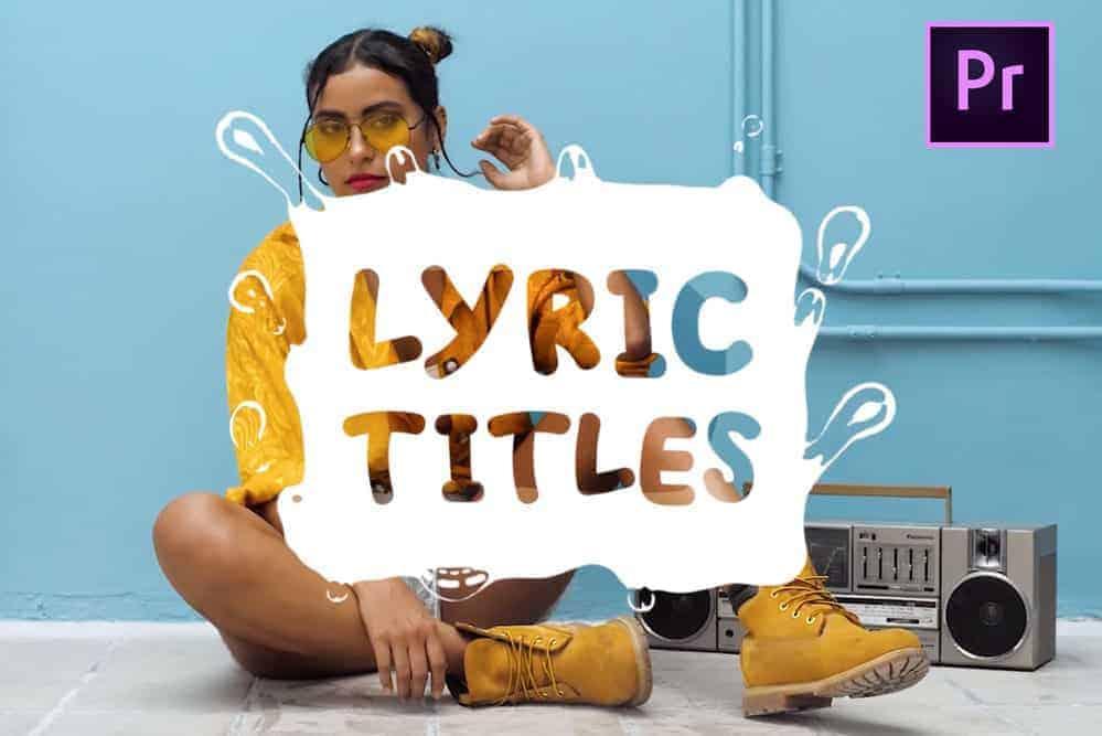 Lyric Titles cho Premier Pro